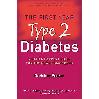 Diabète de type 2: La première année - un Guide essentiel pour les nouvellement diagnostiqués (Patient-expert Guides)