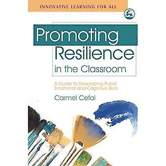 Förderung der Resilienz in der Schule: ein Leitfaden zur Entwicklung von Students emotionale und kognitive Fähigkeiten (innovatives Lernen für alle)