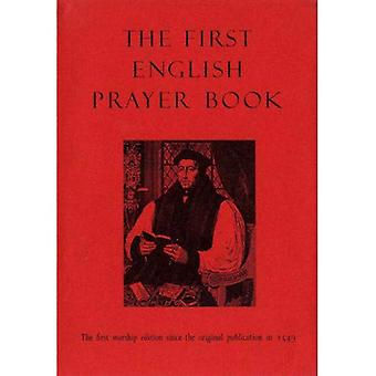 Le premier livre de prières anglais (adapté pour une utilisation moderne): la première édition de culte depuis la Publication originale en 1549