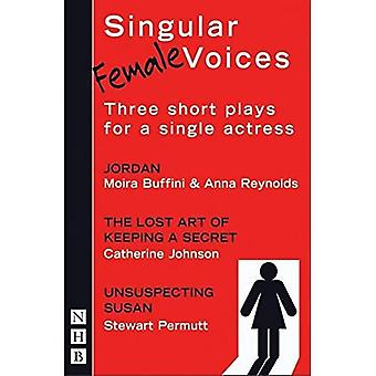 Singular (female) Voices: Three Plays for One Actress (Nick Hern Books)
