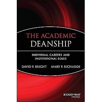 Das akademische Dekanat: Individuelle Karrieren und institutionellen Rollen