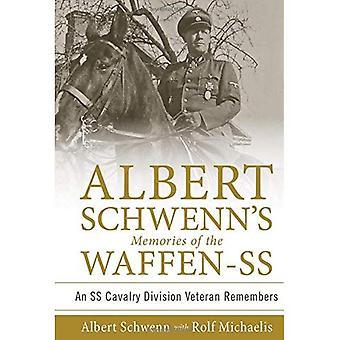 Albert Schwenn's Memories of the Waffen-SS: An SS Cavalry Division Veteran Remembers