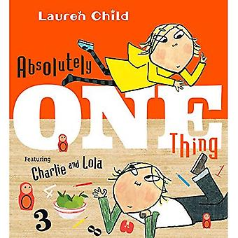 Absolutely One Thing: Featuring Charlie and Lola (Charlie and Lola)