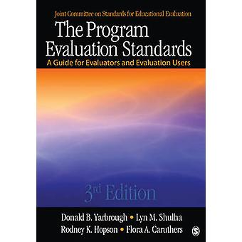 The Program Evaluation Standards A Guide for Evaluators and Evaluation Users by Yarbrough & Donald B.
