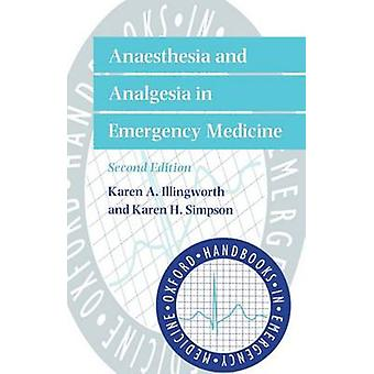 Anaesthesia and Analgesia in Emergency Medicine by Illingworth & Karen