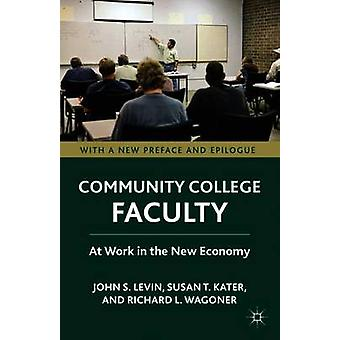 Community College Faculty At Work in the New Economy by Levin & John S.