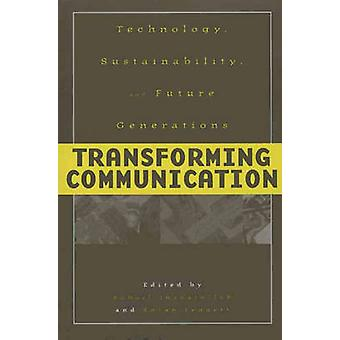 Transforming Communication Technology Sustainability and Future Generations by Leggett & Susan