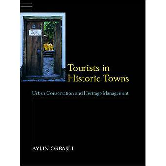 Tourists in Historic Towns by Orbasli & Aylin