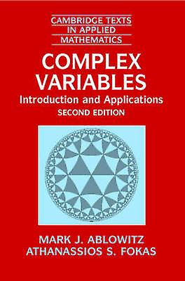 Complex Variables Introduction and Applications by AbFaibleitz & Mark J.