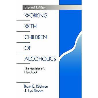 Lavora con figli di alcolisti il manuale di praticanti da Robinson & E. Bryan