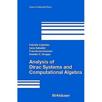 Analysis of Dirac Systems and Computational Algebra by Colombo & Fabrizio