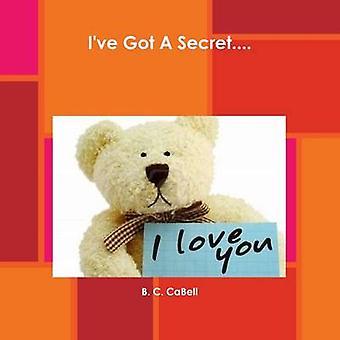 Eu tenho um segredo... por Cabell & C. B.
