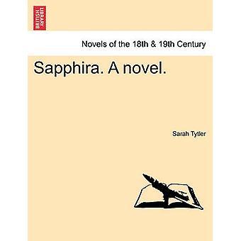 Sapphira. en roman. av Tytler & Sarah