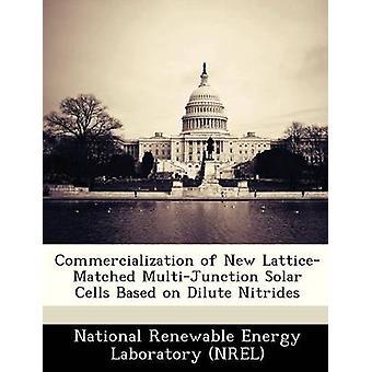 Kommersialisering av nye LatticeMatched MultiJunction solceller basert på fortynnet nitrider av National Renewable Energy Laboratory NR