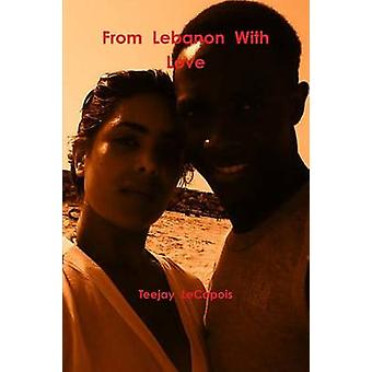From  Lebanon  With  Love by LeCapois & Teejay