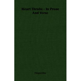 Heart Throbs  In Prose And Verse by Hesperides