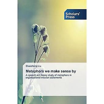Metaphors We Make Sense by by Liu Shaozhong