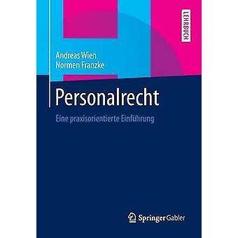 Personalrecht  Eine praxisorientierte Einfhrung by Wien & Andreas