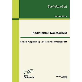 Bergewicht und Risikofaktor Nachtarbeit Soziale Ausgrenzung Burnout par Klemz & Karsten