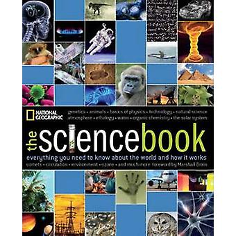 The Science Book - Everything You Need to Know About the World and How