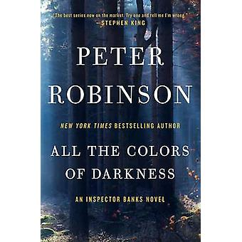 All the Colors of Darkness - An Inspector Banks Novel by Professor of