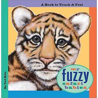 My Fuzzy Safari Babies by Tad Hills - 9780689841644 Book