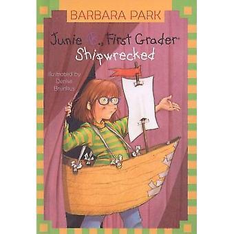 Junie B. - First Grader Shipwrecked by Barbara Park - Denise Brunkus