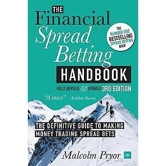 The Financial Spread Betting Handbook by Malcolm Pryor - 978085719595