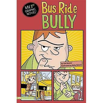 Bus Ride Bully by Lori Mortensen - Cari Meister - Remy Simard - 97814