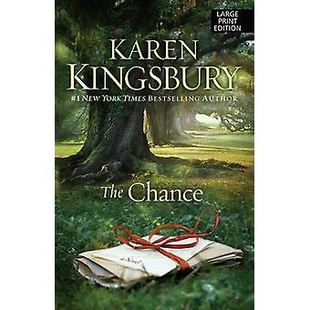 The Chance (large type edition) by Karen Kingsbury - 9781594137174 Bo
