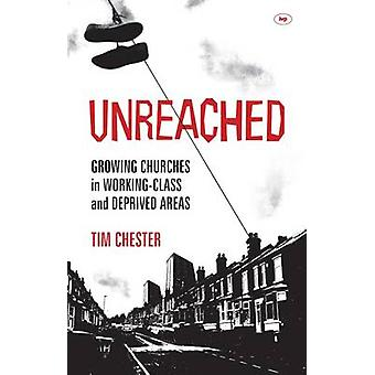 Unreached - Growing Churches in Working-class and Deprived Areas by Ti