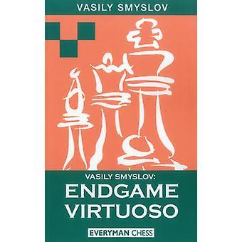 Vasily Smyslov - Endgame Virtuoso by V.V. Smyslov - 9781857441987 Book