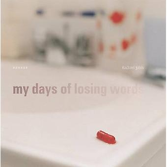 My Days of Losing Words by Rachael Jablo - 9783868284027 Book