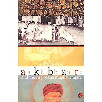 Akbar and the Rise of the Mughal Empire by G. B. Malleson - 978812910