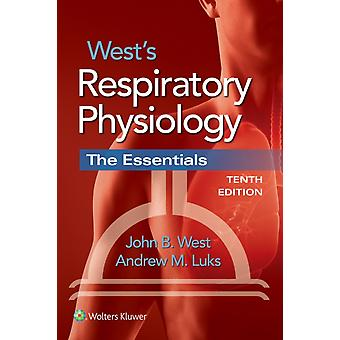 West's Respiratory Physiology: The Essentials (Paperback) by West John B. Luks Andrew M.