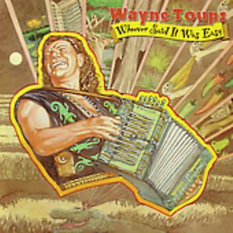 Wayne Toups - Whoever Said It Would Be Easy [CD] USA import