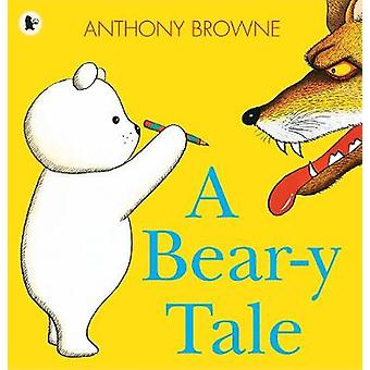 A Beary Tale by Anthony Browne