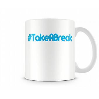 Hash Take A Break Printed Mug