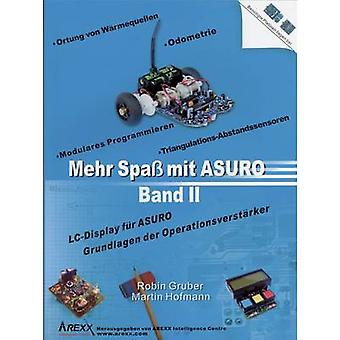 Arexx Textbook Mehr Spaß mit ASURO, Band 2 Suitable for (robot assembly kit): ASURO