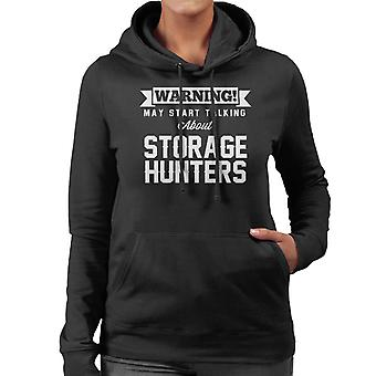 Warning May Start Talking About Storage Hunters Women's Hooded Sweatshirt