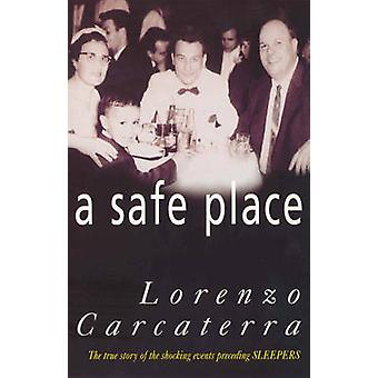 A Safe Place - The True Story of a Father - a Son - a Murder by Lorenz