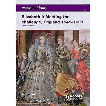 Adgang til historie - Elizabeth jeg udfordringen-England 1541-160