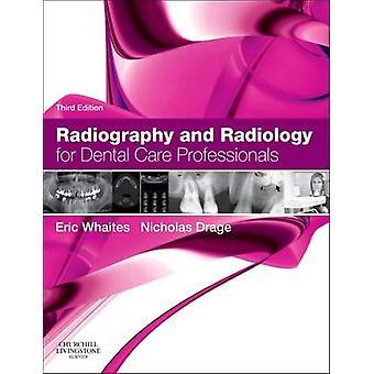 Radiografi och radiologi för tandvård proffs (3: e reviderade