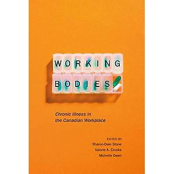 Working Bodies - Chronic Illness in the Canadian Workplace by Sharon D
