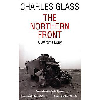The Northern Front - A Wartime Diary by Charles Glass - 9780863567704