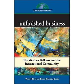 Unfinished Business - The Western Balkans and the International Commun