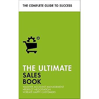The Ultimate Sales Book - Master Account Management - Perfect Negotiat