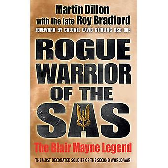 Rogue Warrior of the SAS - The Blair Mayne Legend by Martin Dillon - R