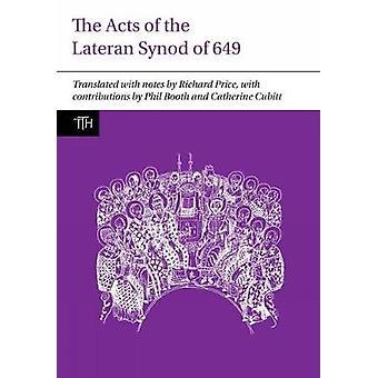 Les actes du Synode de Latran de 649 par Richard prix - Phil Booth-