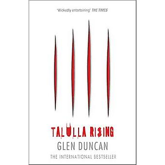 Talulla Rising (Main - New cover) by Glen Duncan - 9781782112679 Book